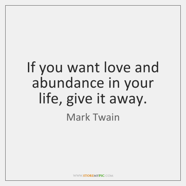 mark-twain-if-you-want-love-and-abundance-in-quote-on-storemypic-e51f9