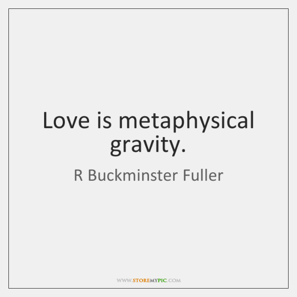 r-buckminster-fuller-love-is-metaphysical-gravity-quote-on-storemypic-100e6.png