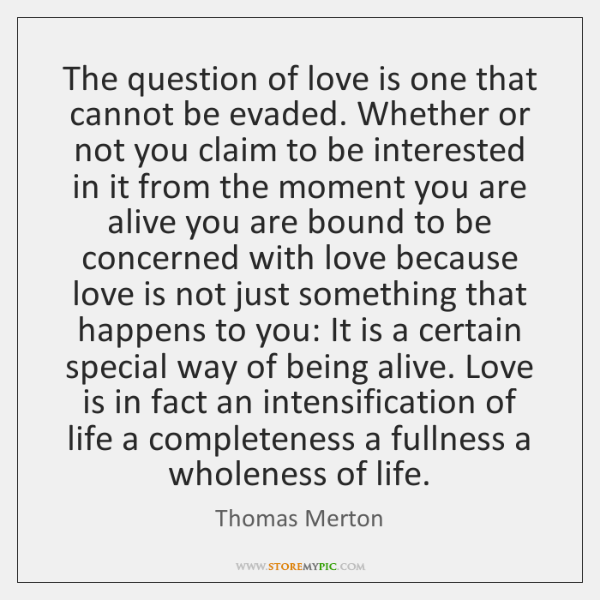 thomas-merton-the-question-of-love-is-one-that-quote-on-storemypic-ad320