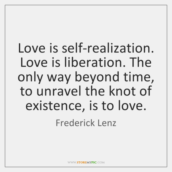 frederick-lenz-love-is-self-realization-love-is-liberation-the-quote-on-storemypic-8cfe9