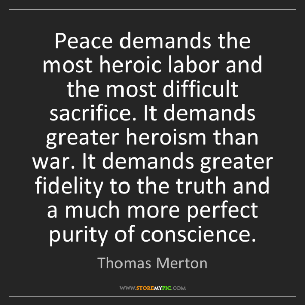 peace-demands-heroic-labor-difficult-sacrifice-greater-heroism-war-quote-on-storemypic-eccc7