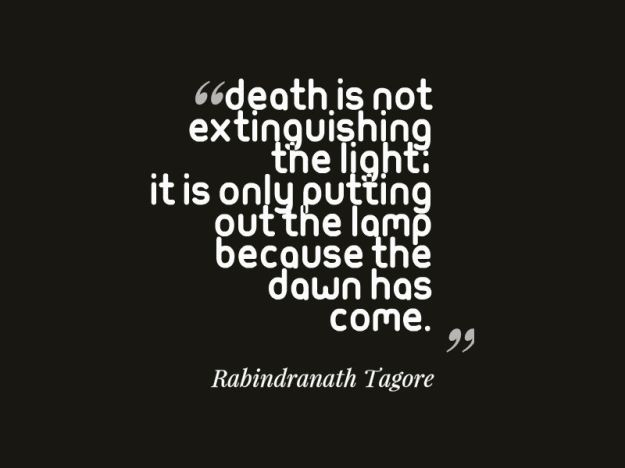 Death-is-not-extinguishing-the-light-it-is-only-putting-out-the-lamp-because-the-dawn-has-come-Rabindranath-Tagore-.jpg