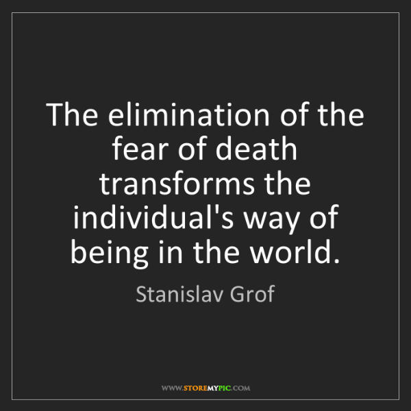 elimination-fear-death-transforms-individual-world-quote-on-storemypic-84a8f