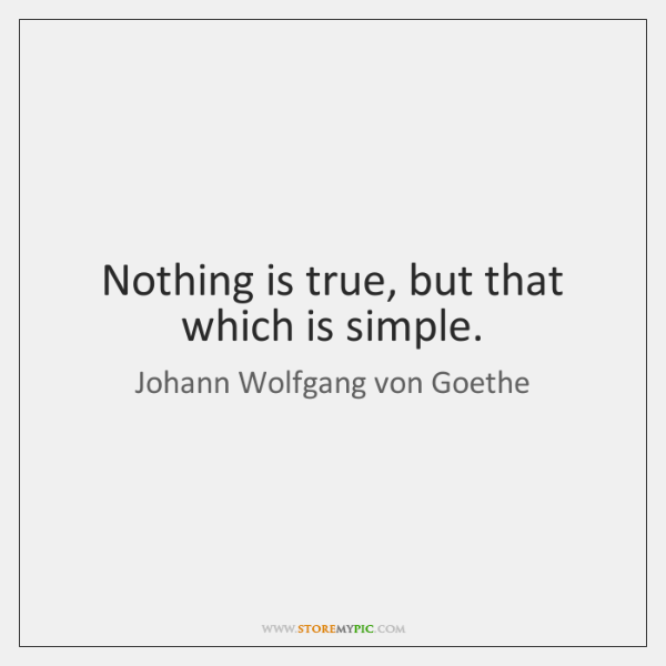 johann-wolfgang-von-goethe-nothing-is-true-but-that-which-is-quote-on-storemypic-4e4f4
