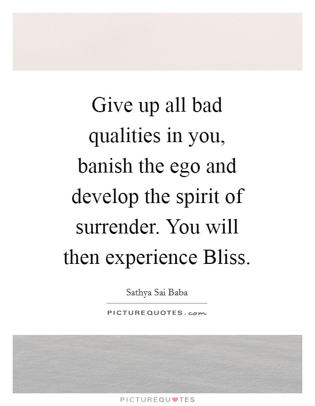 give-up-all-bad-qualities-in-you-banish-the-ego-and-develop-the-spirit-of-surrender-you-will-then-quote-1