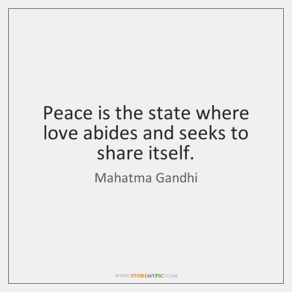 mahatma-gandhi-peace-is-the-state-where-love-abides-quote-on-storemypic-8badf
