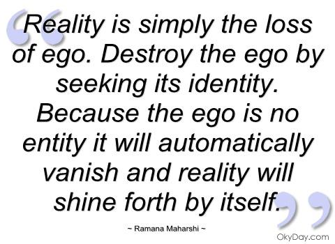 reality-is-simply-the-loss-of-ego-ramana-maharshi
