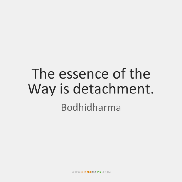 bodhidharma-the-essence-of-the-way-is-detachment-quote-on-storemypic-f29fb