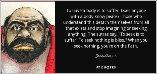 quote-to-have-a-body-is-to-suffer-does-anyone-with-a-body-know-peace-those-who-understand-bodhidharma-103-41-03