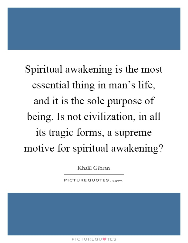 spiritual-awakening-is-the-most-essential-thing-in-mans-life-and-it-is-the-sole-purpose-of-being-is-quote-1