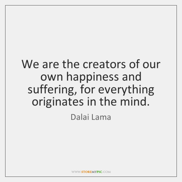 dalai-lama-we-are-the-creators-of-our-own-quote-on-storemypic-b438d