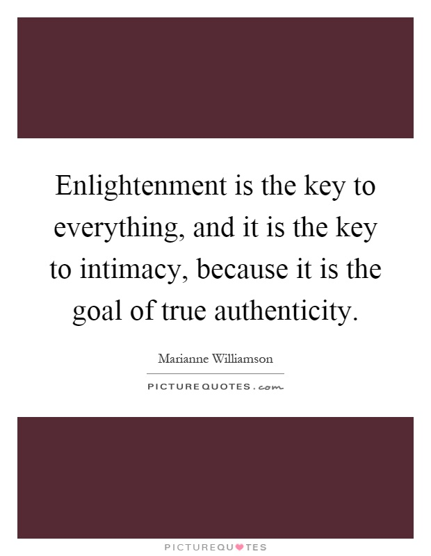 enlightenment-is-the-key-to-everything-and-it-is-the-key-to-intimacy-because-it-is-the-goal-of-true-quote-1.jpg