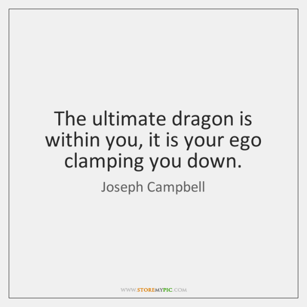 joseph-campbell-the-ultimate-dragon-is-within-you-it-quote-on-storemypic-cfa6e