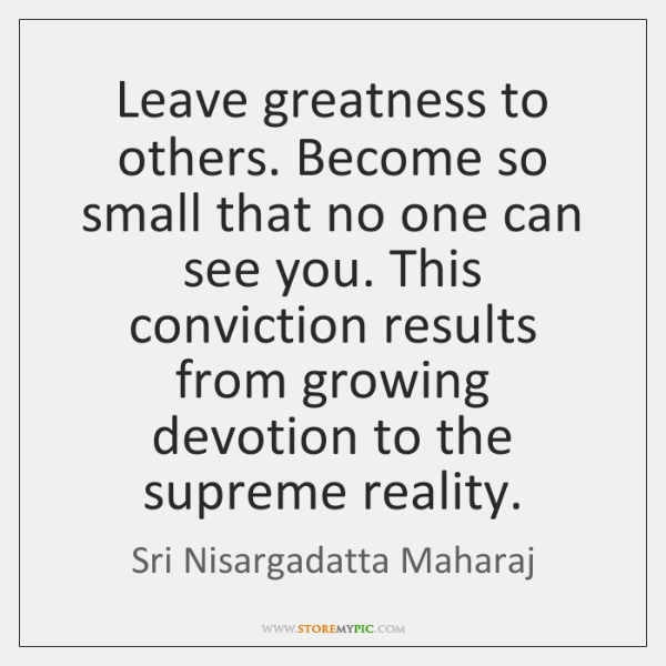 sri-nisargadatta-maharaj-leave-greatness-to-others-become-so-small-quote-on-storemypic-a8018