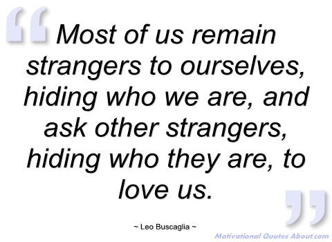 most-of-us-remain-strangers-to-ourselves-leo-buscaglia