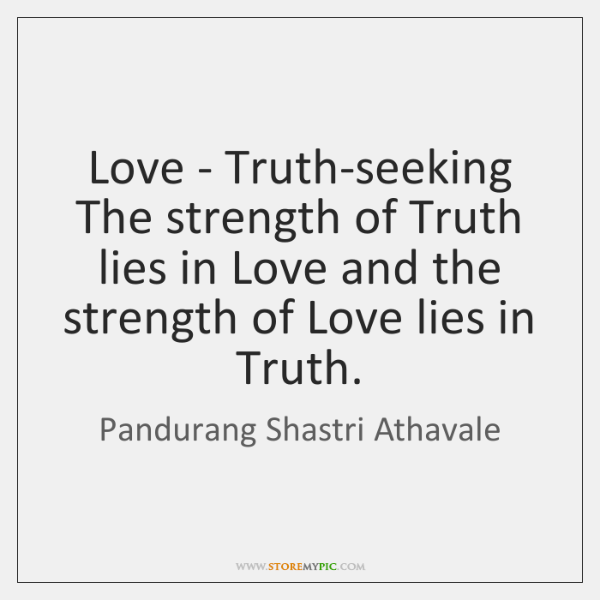 pandurang-shastri-athavale-love-truth-seeking-the-strength-of-truth-quote-on-storemypic-c0568.png