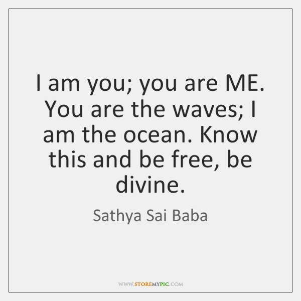 sathya-sai-baba-i-am-you-you-are-me-you-quote-on-storemypic-49e95